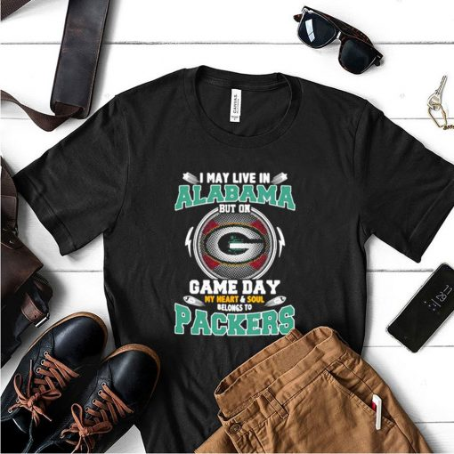 I may live in Alabama but on game day my heart soul Packers football shirt 3