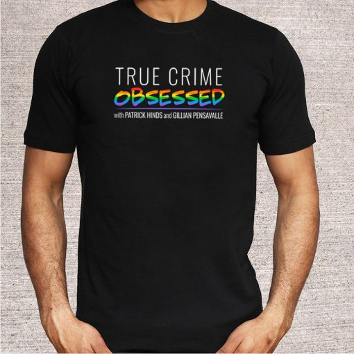True crime obsessed with Patrick hinds and Gillian Pensavalle shirt
