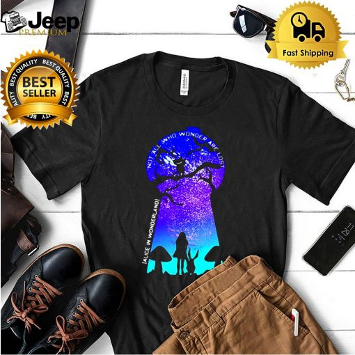 Alice In Wonderland Not All Who Wander Are Lost T shirt 5