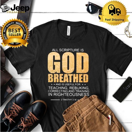 All scripture is god breated and is useful for teaching rebuking in righteousness shirt 5