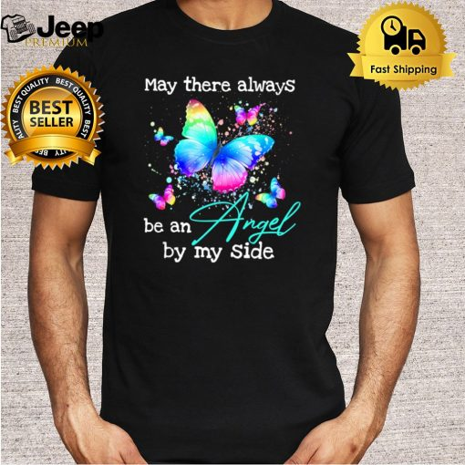 Butterfly May There Always Be An Angel By My Side shirt 5