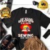 Jesus is my savior sewing is my therapy shirt 1