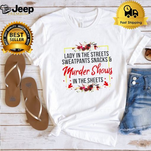 Lady in the streets sweatpants snacks and murder shows shirt
