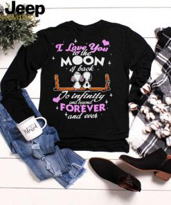Snoopy I Love You To The Moon And Back To Infinity And Beyond Forever And Ever T shirt