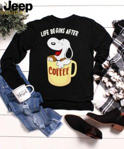Snoopy drink Coffee life begins after shirt