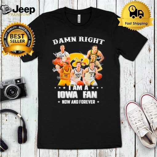 The Iowa Hawkeyes Team Football Damn Right I Am A Iowa Fan Now And Forever Signatures shirt 5