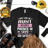 Womens They Call Me Aunt Because Partner In Crime Mothers Day T Shirt