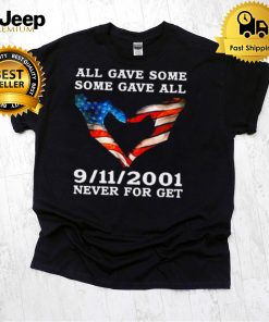 American Flag Hand Of Love All Gave Some Some Gave All 9 11 2001 Never For Get T shirt
