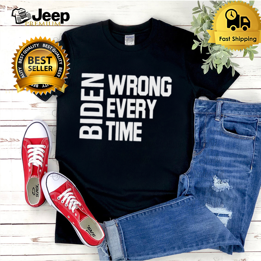 Biden Wrong Every Time Trump Supporter Afghanistan T Shirt