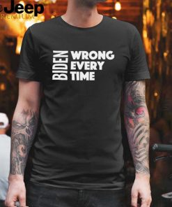 Biden Wrong Every Time Trump Supporter Afghanistan hoodie, tank top, sweater