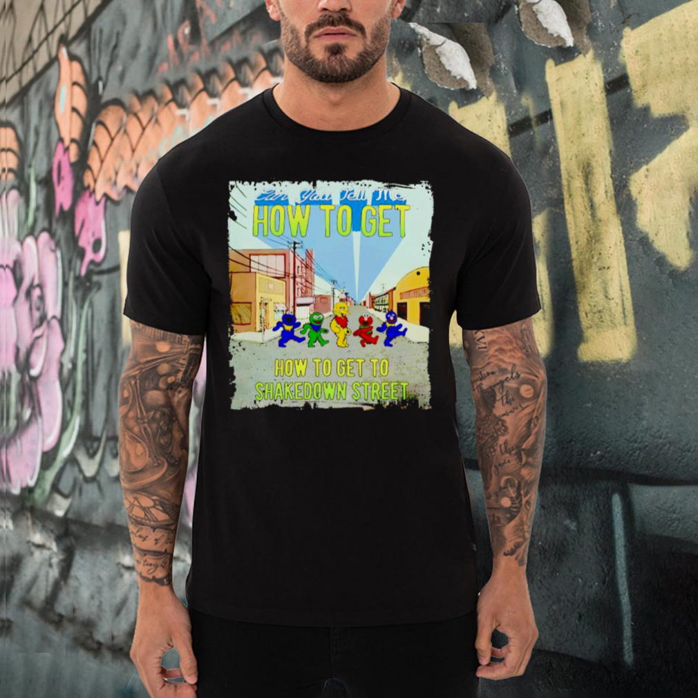 Grateful Dead can you tell me how to get to shakedown street shirt