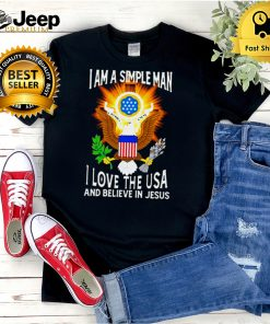I Am A Simple Man I love The USA And Believe In Jesus T hoodie, tank top, sweater