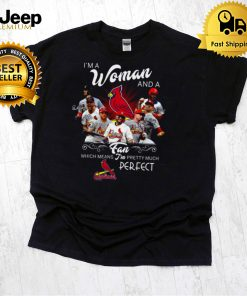 Im a woman and a fan which means im pretty much perfect hoodie, tank top, sweater