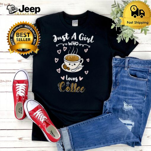 Just A Girl Who Loves Coffee Barista shirt