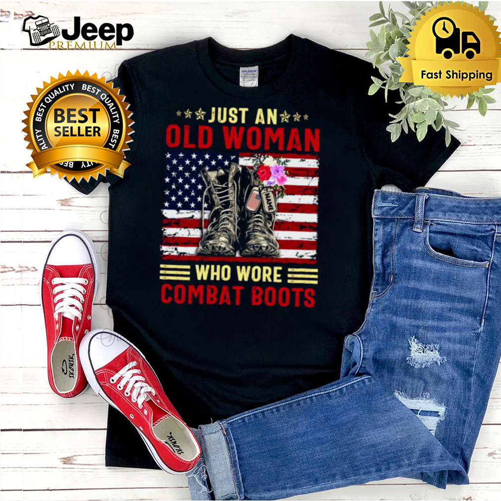 Just an old woman who wore combat boots shirt