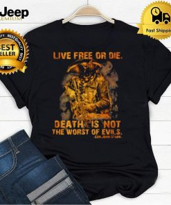 Live free or die death is not the worst of evils gen john stark shirt