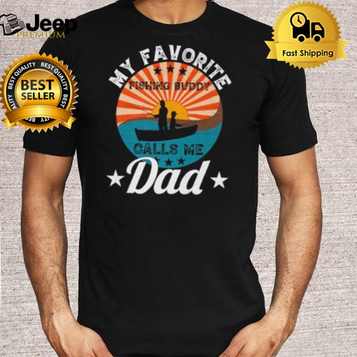 My Favorite Fishing Buddy Calls Me Dad Fathers Day Vintage Sunset T Shirt