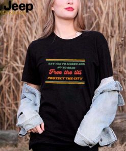 Say yes to Masks and no to Bras free the Titi protect the city T Shirt