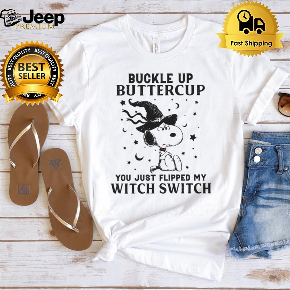 Snoopy Buckle Up Buttercup You Just Flipped My Witch Switch Halloween T shirt