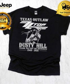 Texas Outlaw ZZ Top Signature Dusty Hill Thank You For The Memories 1949 2021 T shirt