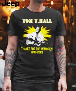 Tom T Hall Thanks For The Memories 1936 2021 T shirt