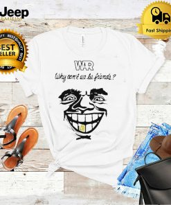 War why cant we be friends shirt
