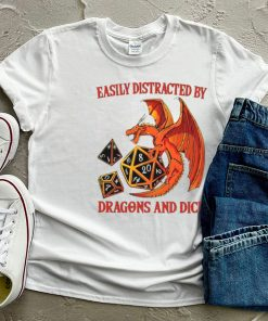 dragon easily distracted by dragons and dice shirt
