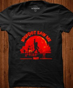 Awesome bigfoot saw me but nobody believes him Halloween shirt