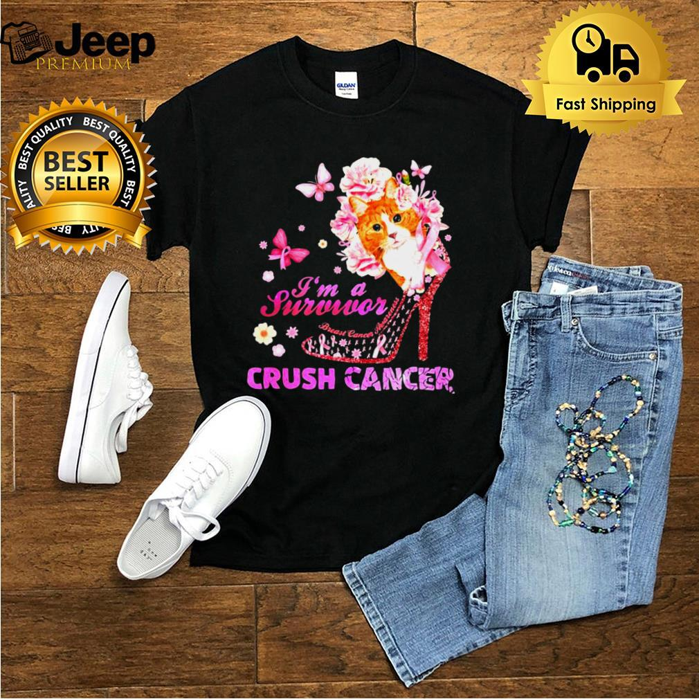Cat And Flower And Butterfly And High Heels Im A Survivor Crush Cancer T shirt