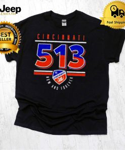 FC Cincinnati 513 now and forever shirt