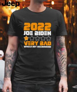 Joe Biden One Star Rating Very Bad Would not Recommend shirt
