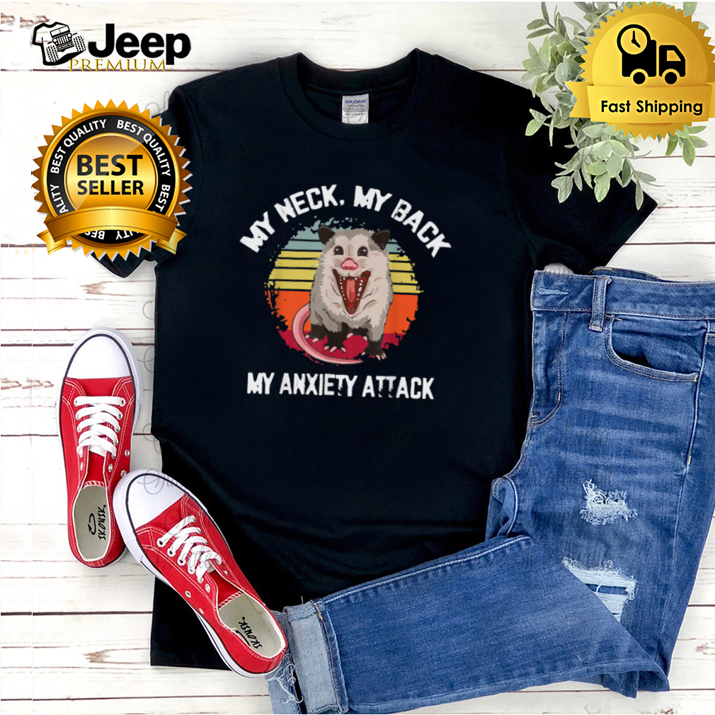 My Neck My Back My Anxiety Attack Vintage Animal Opossum T Shirt