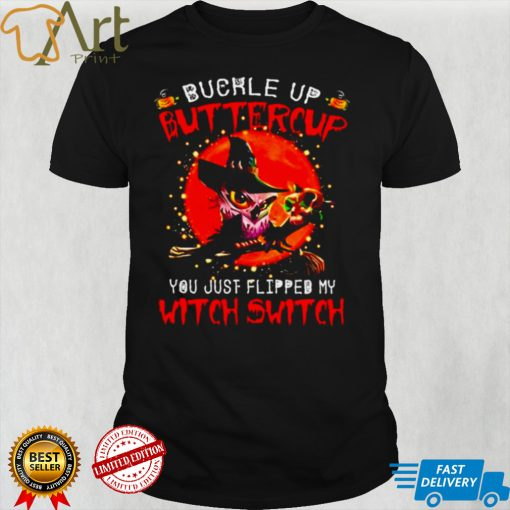 Owl buckle up buttercup you just flipped my witch switch shirt