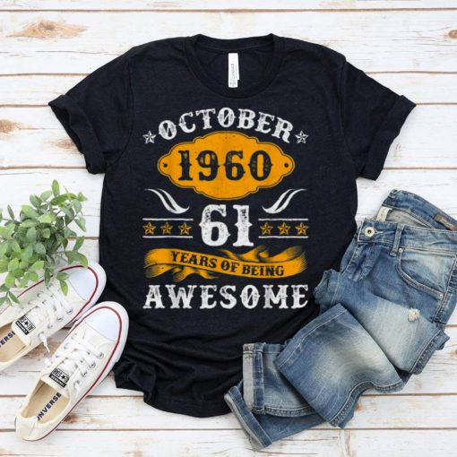 61st Bday Decorations October 1960 61 Years Old Shirt
