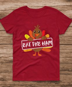 Official Eat the Ham Funny Thanksgiving T Shirt