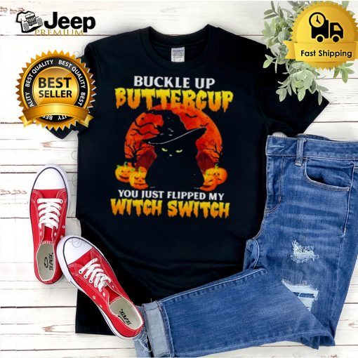 Black Cat Pumpkin Buckle Up Buttercup You Just Flipped My Witch Switch Shirt