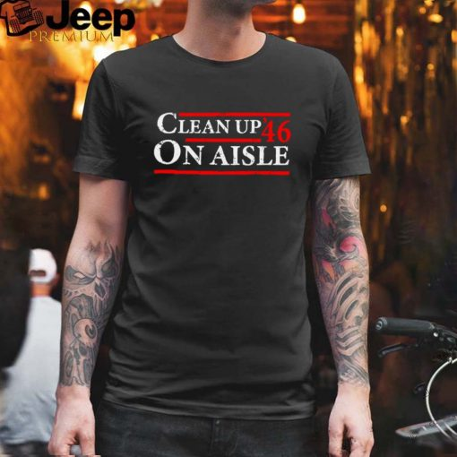 Clean up 46 on aisle shirt